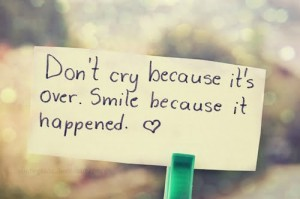 dont cry because it is over